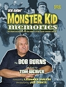 Monster Kid Memories by Bob Burns and Tom Weaver Revised Edition