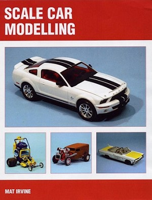 Scale Car Modelling by Mat Irvine AUTOGRAPHED