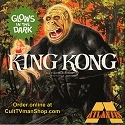 PREORDER  King Kong - Glow Square Box  1:30 scale from Altantis  - $29.99  PREORDER RESERVATION
