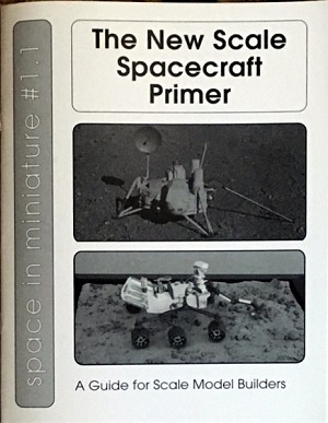 Space in Miniature #1.1 The New Spacecraft Primer by Michael Mackowski